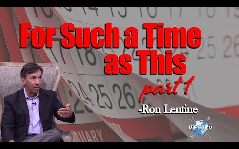 Ron Lentine: For Such a Time as This Part 1