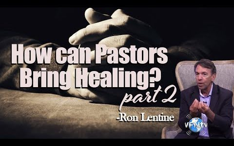 Ron Lentine: How Can Pastors Bring Healing?